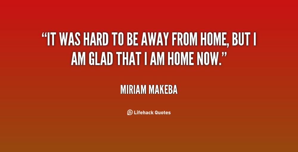 Being home quotes quotesgram for Tough exterior quotes