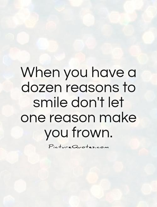 I Have Every Reason To Smile Quotes: Quotes To Make You Smile. QuotesGram