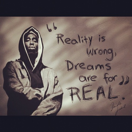 Tupac Quotes About Love Tumblr: Tupac Quotes About Dreams. QuotesGram