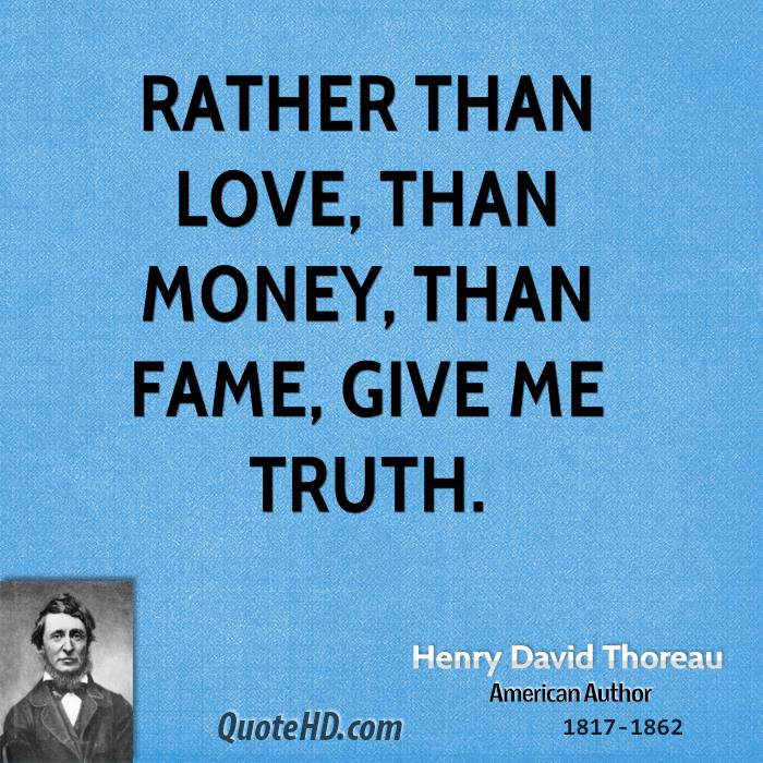 Quotes About Love: Give Me Truth Thoreau Quotes. QuotesGram