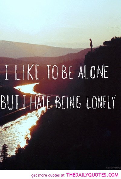 Emotional Quotes About Life: Famous Quotes About Being Alone. QuotesGram