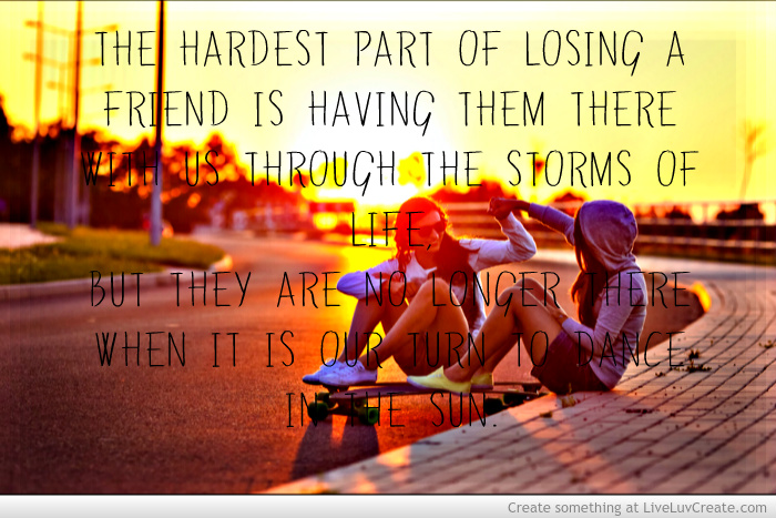 Inspirational Quotes About Death Of A Best Friend Image: Quotes About Losing A Friend To Death. QuotesGram