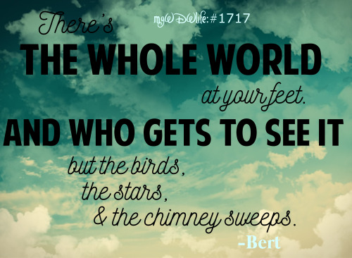 Bert Mary Poppins Quotes Quotesgram