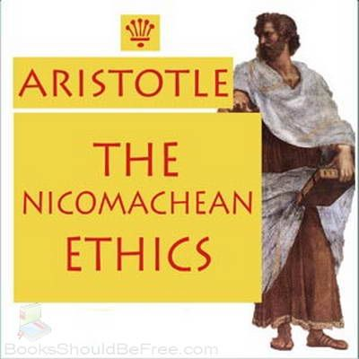 an explanation of the nicomachean ethics by aristotle Nicomachean ethics by aristotle - book i summary and analysis.