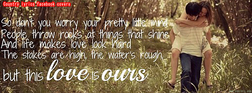Quotes For Facebook Cover Lyrics Country Song Quotes Fa...