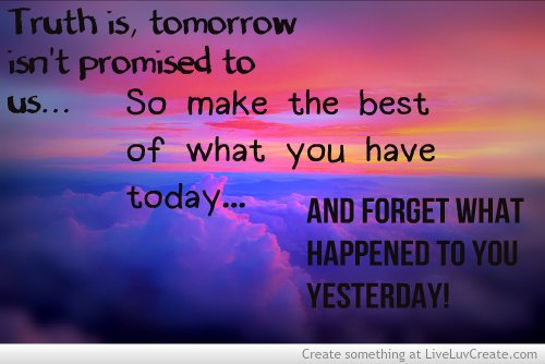 Tomorrow Is A New Day Quotes Quotesgram: Tomorrow Isnt Promised Quotes. QuotesGram