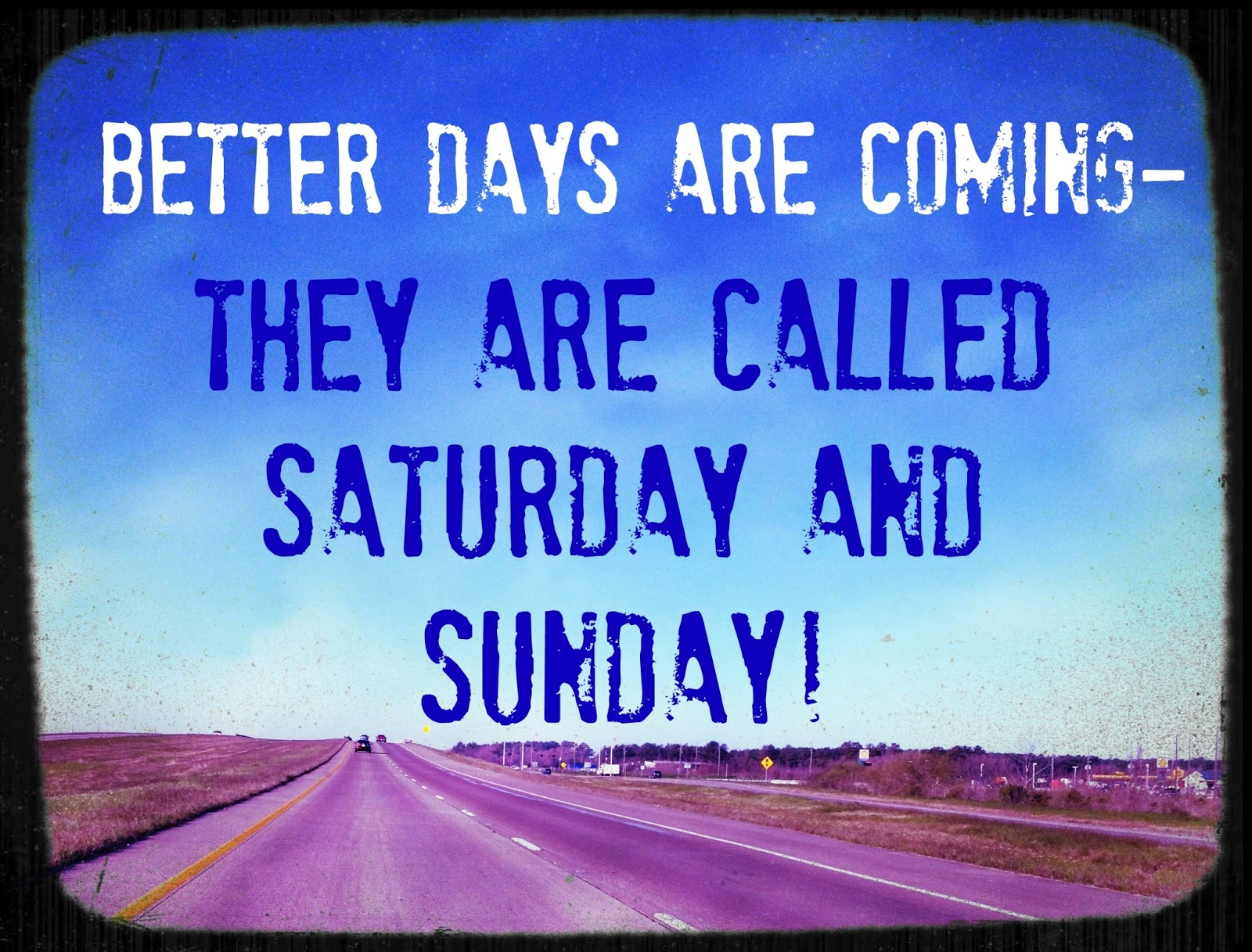 Quotes About Better Days Quotesgram: Better Days Coming Day Quotes. QuotesGram