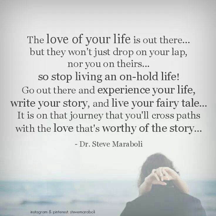 When You Find The Love Of Your Life Quotes: Quotes About Finding Your Soul Mate. QuotesGram