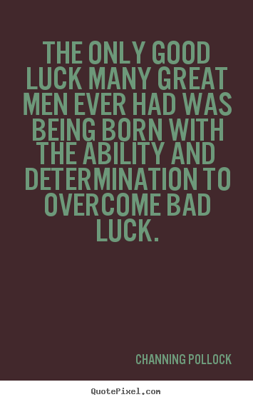 Inspirational Quotes About Luck