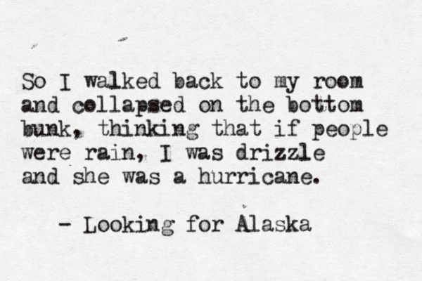 Alaska Quotes Looking For Alaska: Daisy Looking For Alaska Quotes. QuotesGram