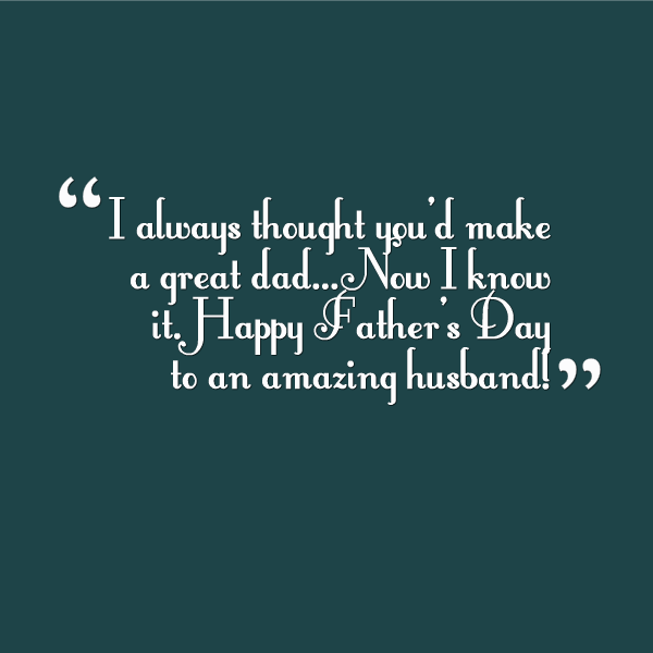 Fathers Day Quotes For Husband. QuotesGram