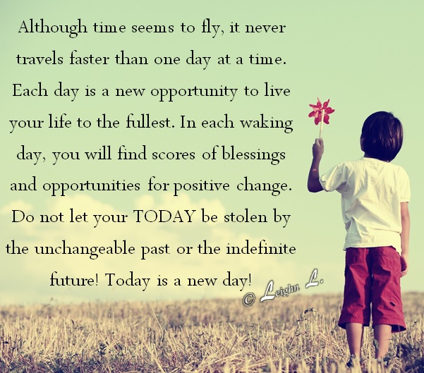 Each New Day Is A New Opportunity To Improve Yourself: Live To The Fullest Quotes Each Day. QuotesGram