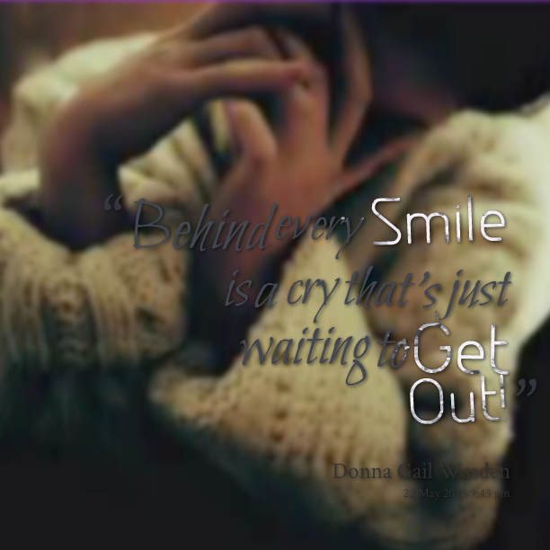 Smile When You Want To Cry Laugh To Hide The Pain Keep: Pain Behind Smile Quotes. QuotesGram