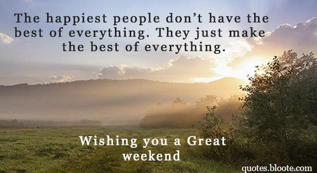 Hope You Have A Nice Weekend Quotes. QuotesGram