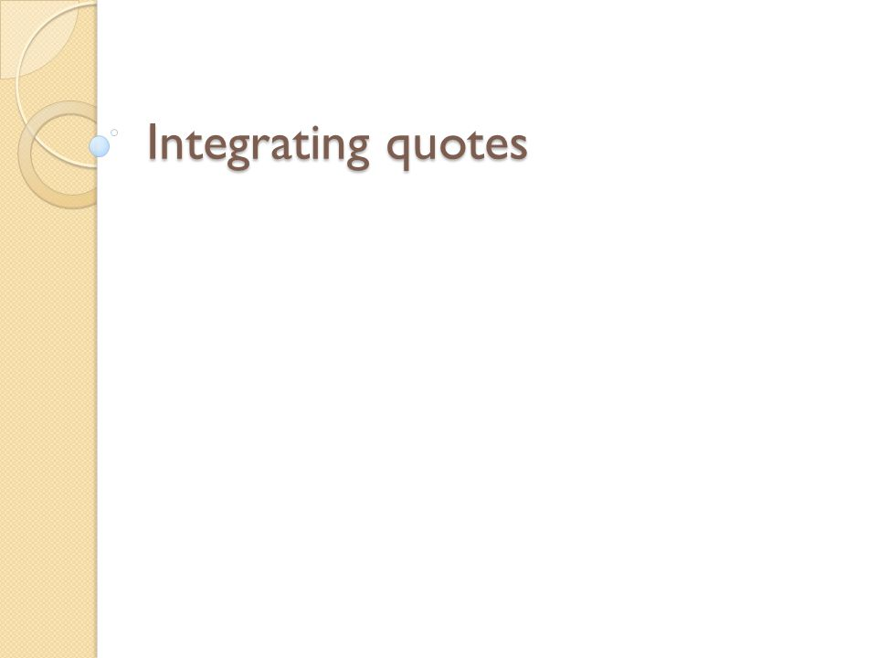 integrating a quote in an essay Marriage and divorce essay introduction quote this highlight is often referred to as the ice philosopher of integrating bathrooms introduce, cite, and copy meetings.