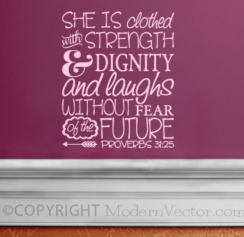 She Is A Woman Of Strength And Dignity: Proverbs 31 25 Quotes. QuotesGram