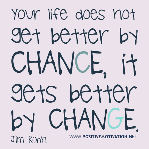 Quotes Of Change Of Life: Positive Quotes Life Changes. QuotesGram