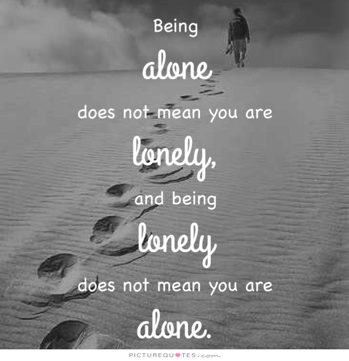 Inspirational Quotes On Loneliness: Quotes About Being Lonely. QuotesGram