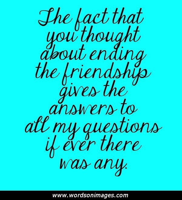 Quotes About Friendship Ending Badly Quotes About Fr...