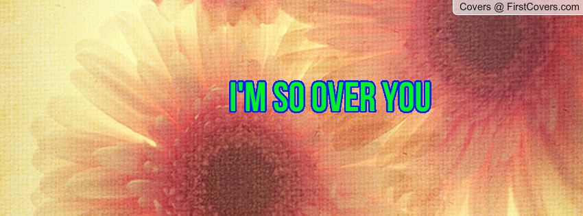 So Over You Quotes. QuotesGram
