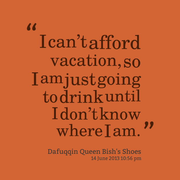 Quotes About Vacation Time Quotesgram