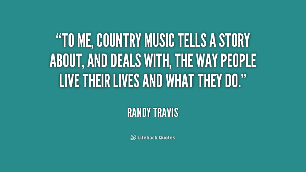 Randy Travis Today >> Country Music Funny Quotes. QuotesGram