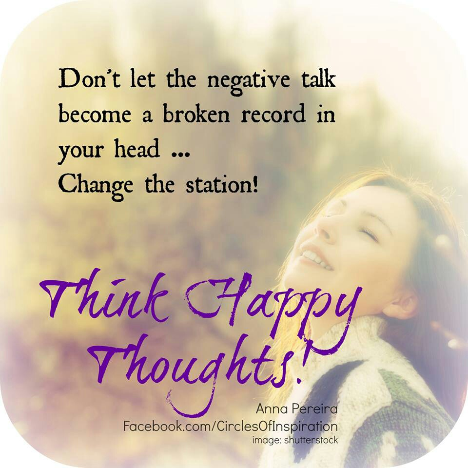 Think Happy Thoughts Quotes. QuotesGram