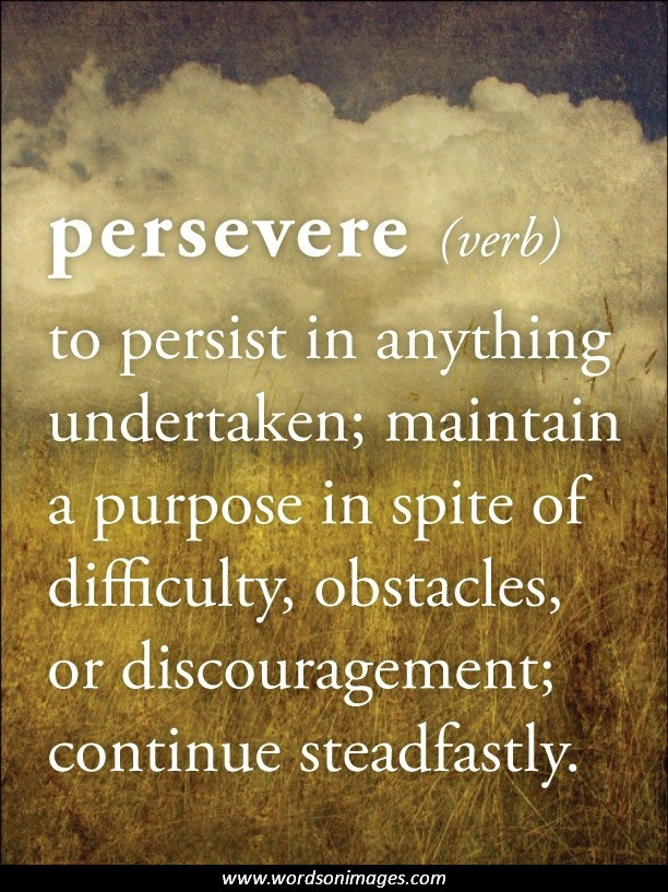Persistence Motivational Quotes: Inspirational Quotes About Perseverance. QuotesGram