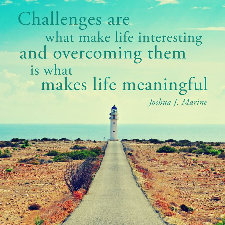 Motivational Quotes About Life Challenges: Overcoming Life Challenges Quotes. QuotesGram
