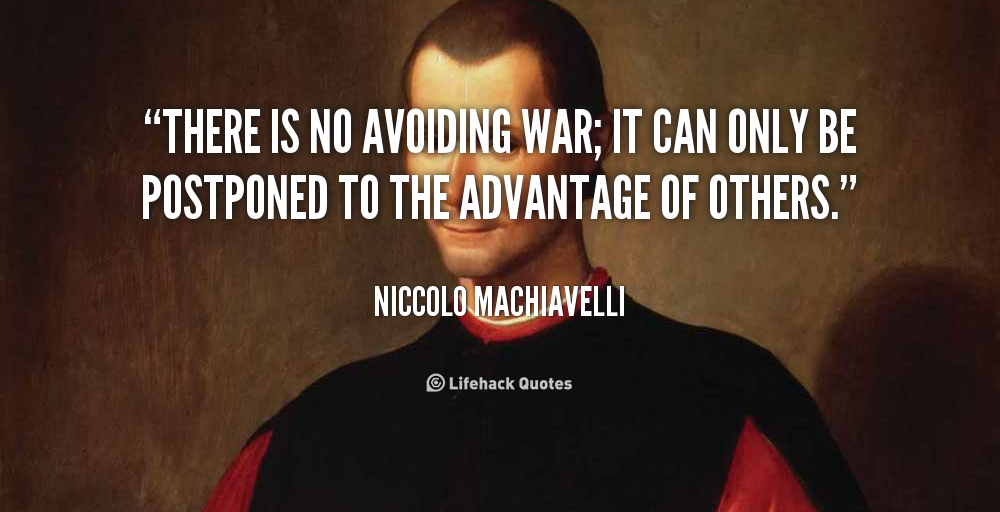 machiavelli and war on terror If there is a western way of war, its path from the greek hoplite to the american soldier remains at least partially obscured by history's mountains and valleys hidden among the ideas, prayers, art, and actions of countless souls.