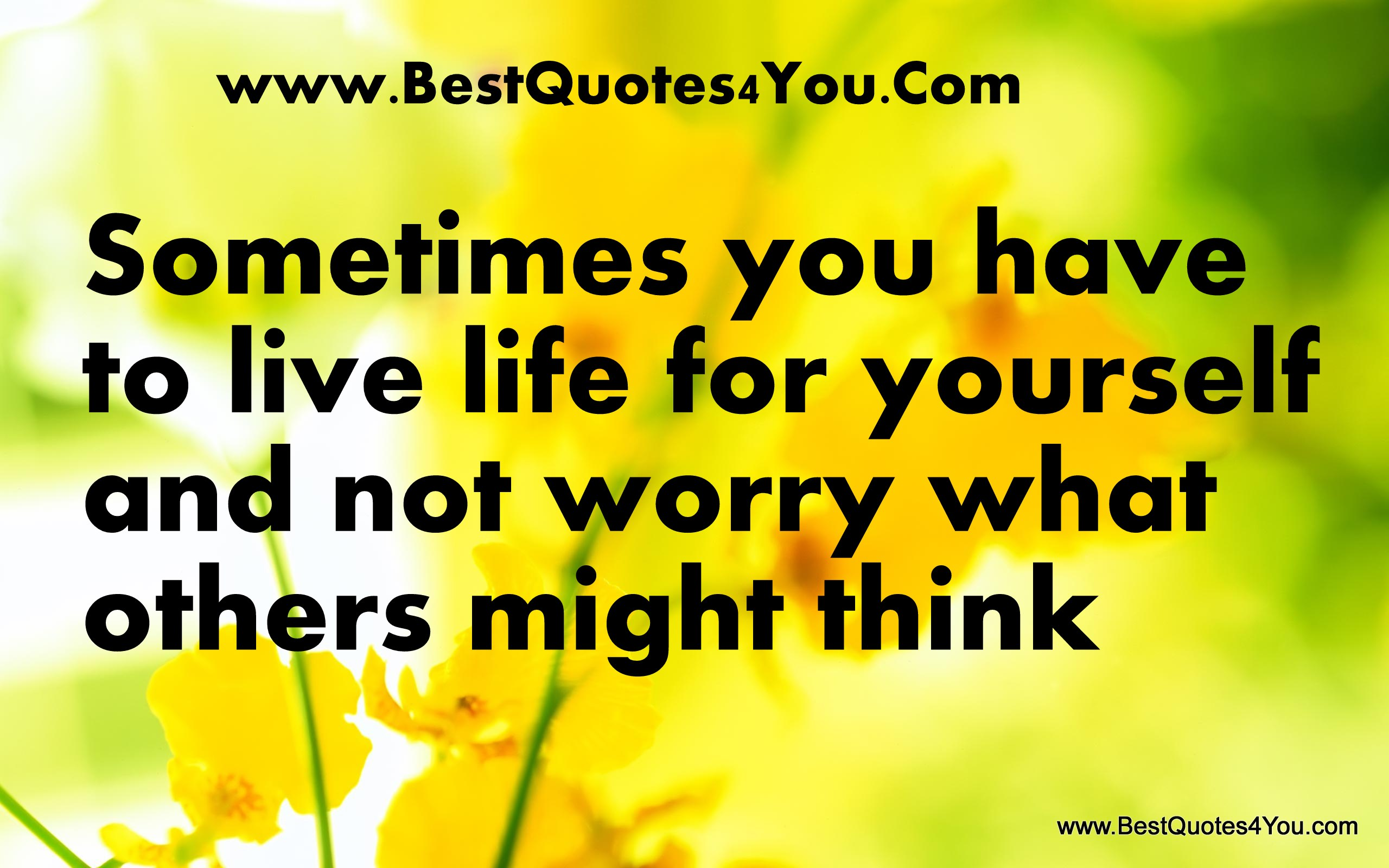 Worry About Yourself Quotes. QuotesGram