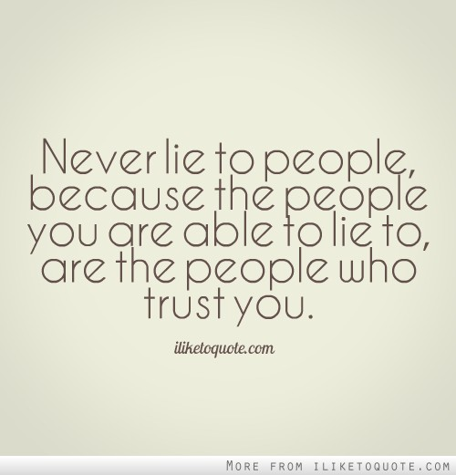 Quotes About People That Lie. QuotesGram