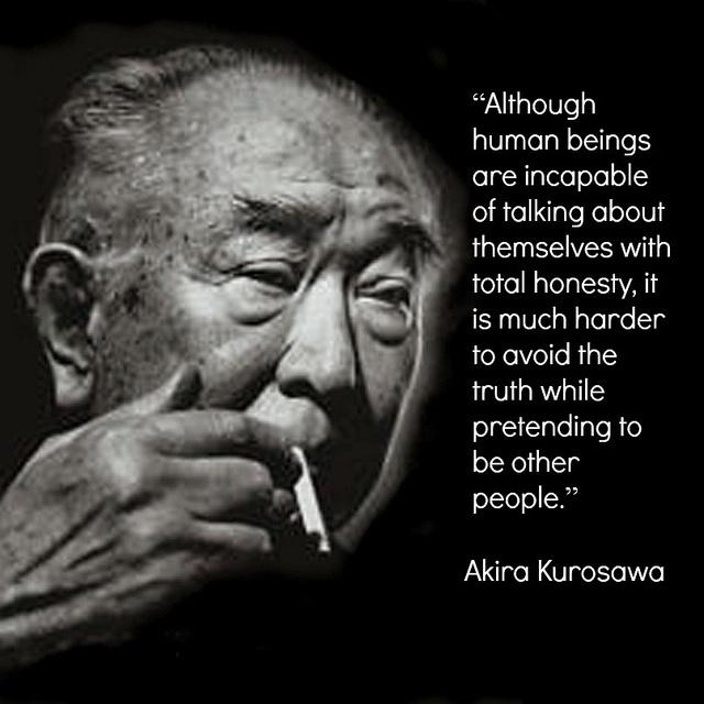 Akira Kurosawa Quotes Quotesgram