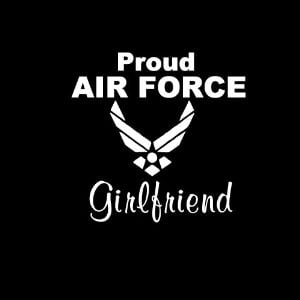 Proud Air Force Girlfriend Quotes. QuotesGram