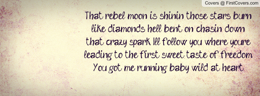 Wild At Heart Quotes Quotesgram: Rebel Heart Quotes. QuotesGram
