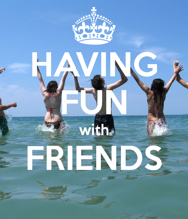 Having Fun With Friends Quotes And Sayings : Having Fun With Friends Quotes. QuotesGram