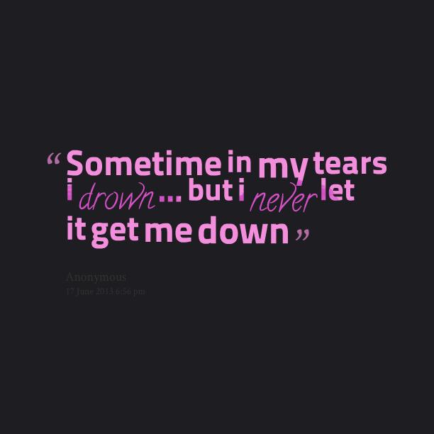 Let me get down