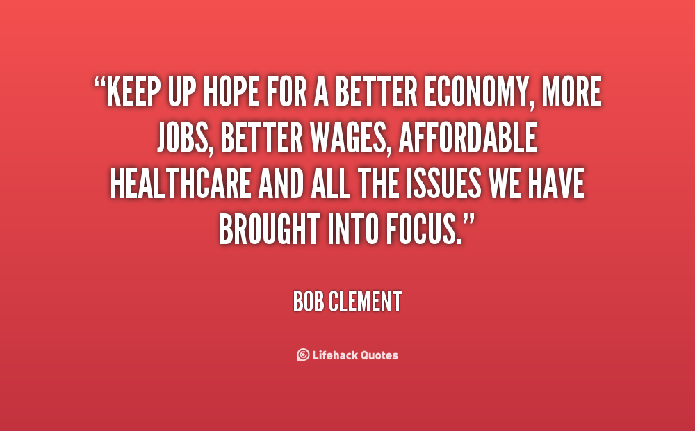 Hope For Better Days Quotes Quotesgram: Healthy Economy Quotes. QuotesGram