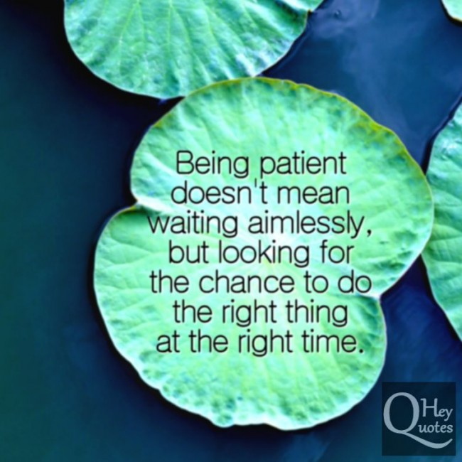 When The Right Time Comes Quotes: Waiting For The Right Time Quotes. QuotesGram