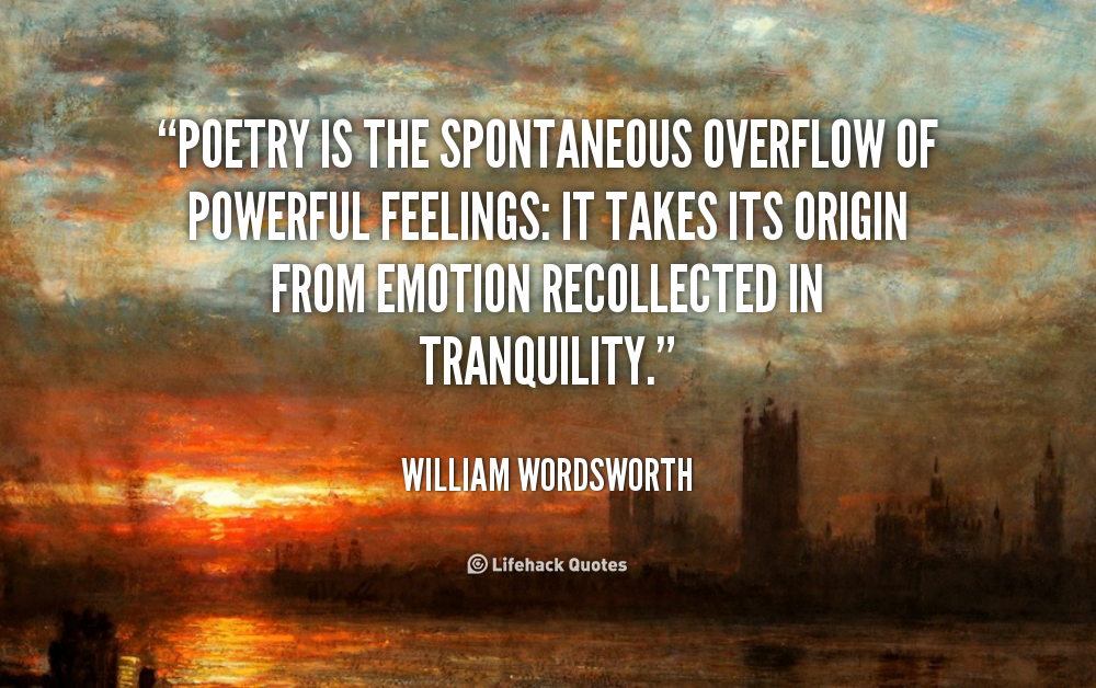the love for serenity of nature in the poems of william wordsworth Wordsworth's poetry is undoubtedly the most impressive example of this view in english literature wordsworth's undiminished love for nature made him view the emergent william wordsworth: a biography with selected poems.