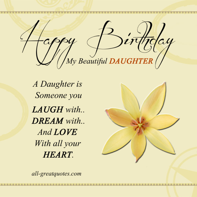 Happy Birthday My Beautiful Daughter Quotes. QuotesGram