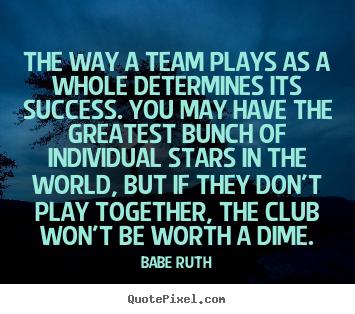 Best Team Spirit Quotes Quotesgram