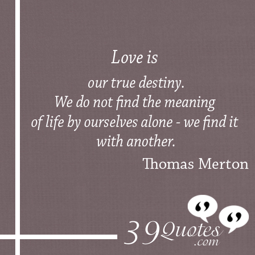 Quotes About True Love And Fate: Thomas Merton Quotes About Love. QuotesGram