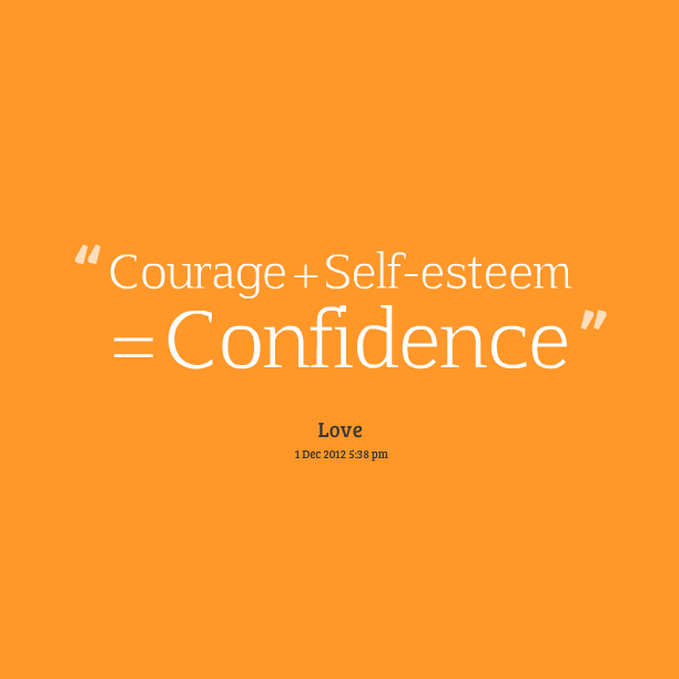 Quotes About Self Esteem And Confidence Self-esteem Quo...