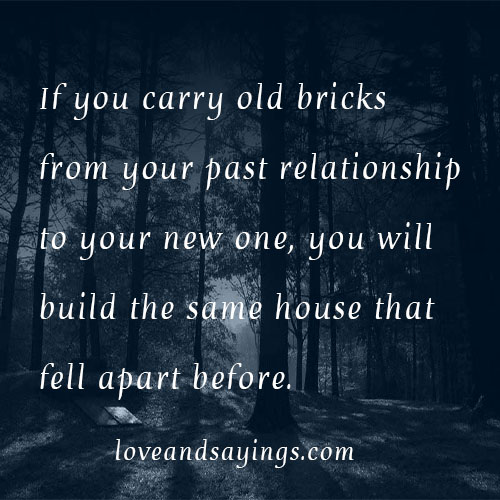 New Relationship Love Quotes: Quotes About Your Past Relationships. QuotesGram