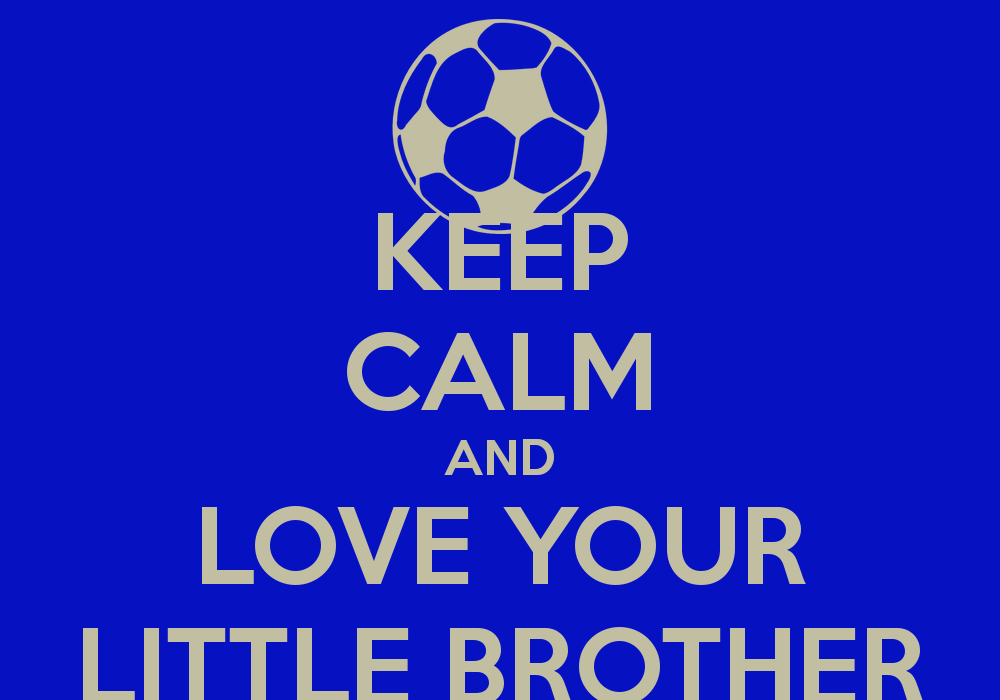 Brother Keep Calm Quotes. QuotesGram