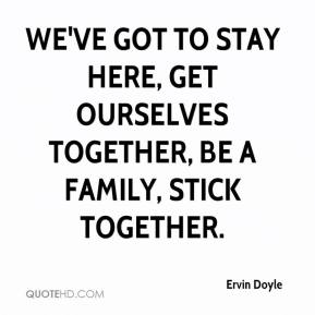 stick together quotes quotesgram