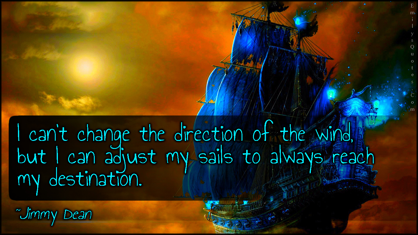 Sails Of Wind Direction Quotes Quotesgram