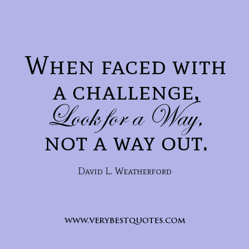 describe a challenging situation you've faced What's the most difficult decision you've up to the task of making good decisions in challenging situations of us face challenges in our.