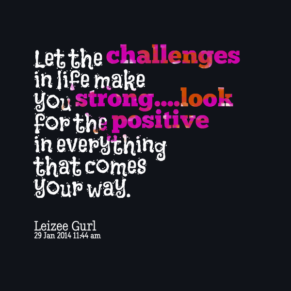 Challenges Make Us Strong: Quotes About Challenges. QuotesGram